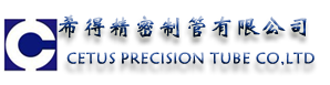 Cetus Precision Tube Co.,Ltd.